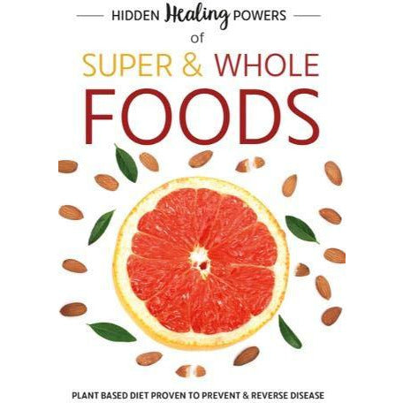 Hidden Healing Powers Of Super & Whole Foods - The Book Bundle