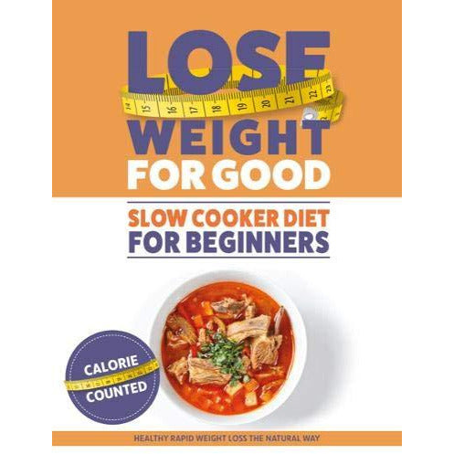 How To Lose Weight For Good: Slow Cooker Diet For Beginners - The Book Bundle