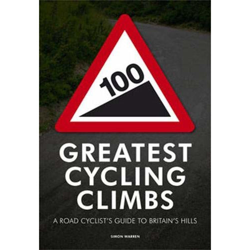 100 Greatest Cycling Climbs: A Road Cyclist's Guide to Britain's Hills - The Book Bundle