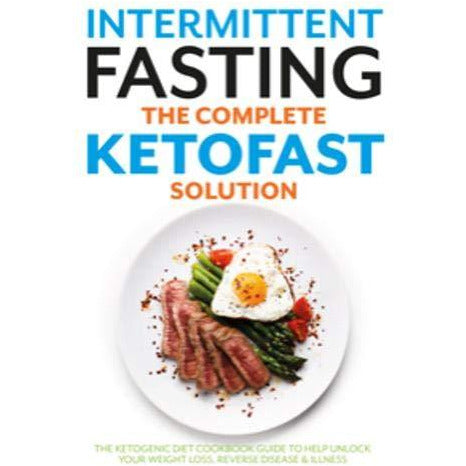 Intermittent Fasting The Complete KETOFAST Solution: The ketogenic diet cookbook - The Book Bundle