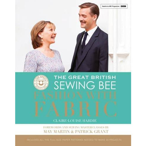 The Great British Sewing Bee: Fashion with Fabric By Claire-Louise Hardie Hardcover - The Book Bundle