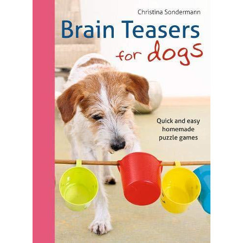 Brain Teasers for Dogs: Quick, very affordable and easy puzzle games to entertain dogs of all ages - The Book Bundle