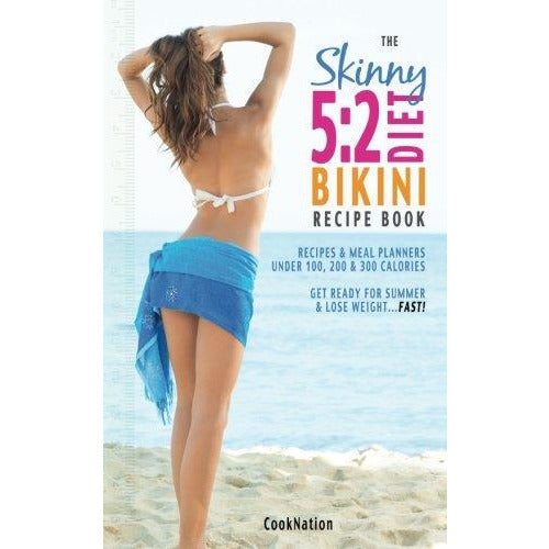 The Skinny 5:2 Bikini Diet Recipe Book: Recipes & Meal Planners Under 100, 200 & 300 - The Book Bundle