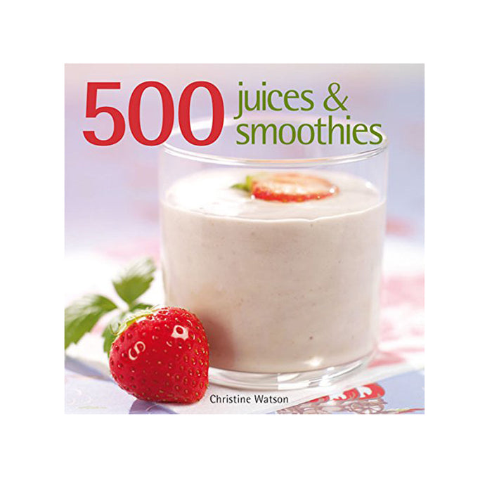 500 Juices and Smoothies - The Book Bundle