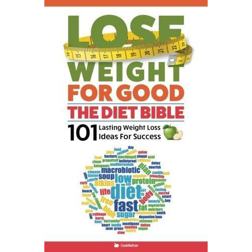 The Diet Bible :101 Lasting Weight Loss Ideas For Success ( Lose Weight For Good ) - The Book Bundle