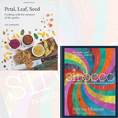 Petal, Leaf, Seed By Lia Leendertz and Sirocco By Sabrina Ghayour Collection 2 Books Bundles - The Book Bundle