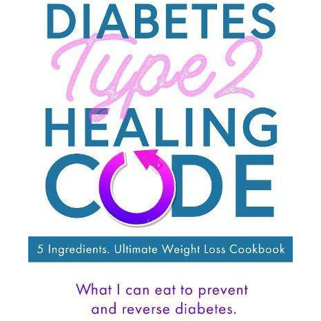 Life Without Diabetes & Diabetes Type 2 Healing Code 2 Books Collection Set - The Book Bundle