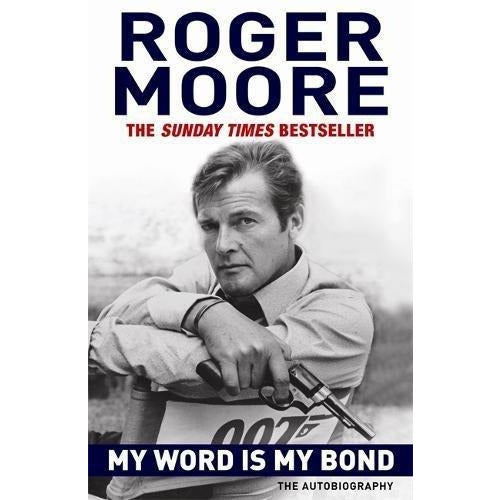 Roger Moore Collection 3 Books Set (My Word Is My Bond, Last Man Standing, A Bientot [Hardcover]) - The Book Bundle