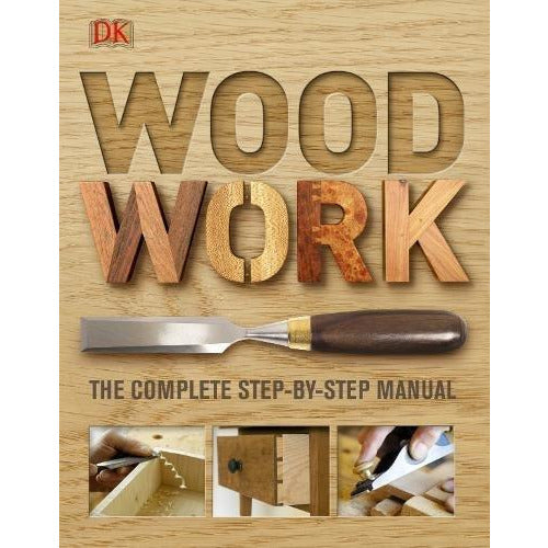 Woodwork: A Step-by-Step Photographic Guide - The Book Bundle