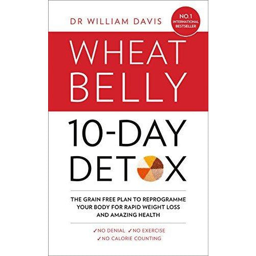 Wheat Belly William Davis 4 Books Collection Set (Wheat Belly 10-Day Detox, Wheat Belly Total Health, Wheat Belly) - The Book Bundle