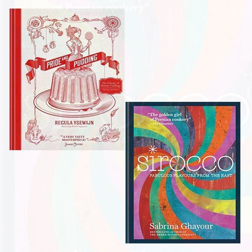 Sirocco and Pride and Pudding 2 Books Bundle Collection - Fabulous Flavours from the East, The History of British Puddings, Savoury and Sweet - The Book Bundle