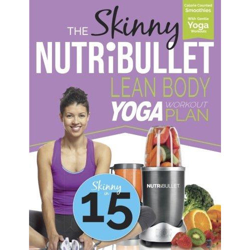 The Skinny NUTRiBULLET Lean Body Yoga Workout Plan: Calorie counted smoothies with gentle yoga workouts for health & wellbeing - The Book Bundle