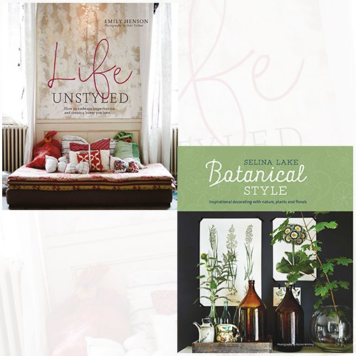 Life Unstyled and Botanical Style 2 Books Bundle Collection Set - The Book Bundle