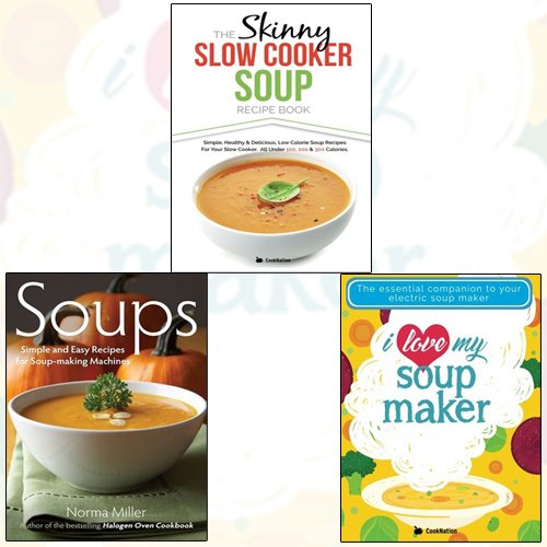 Skinny Slow Cooker Soup Recipe Book and I Love My Soup Maker Collection 3 Books Bundle - The Book Bundle