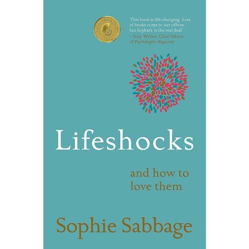 Lifeshocks: And how to love them by Sophie Sabbage - The Book Bundle