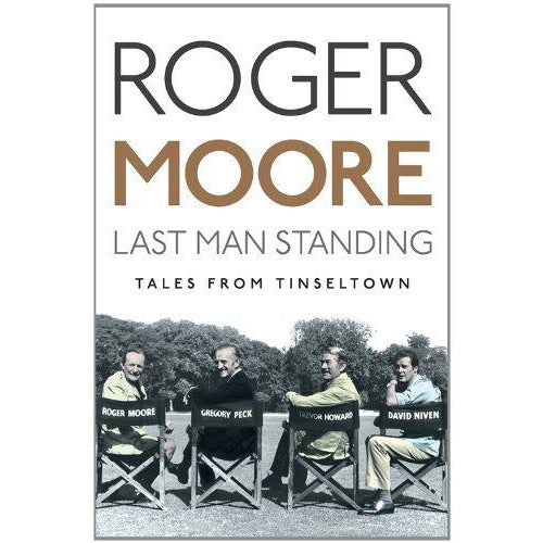 Roger Moore Biography Collection 2 Books Bundle (My Word is My Bond: The Autobiography,Last Man Standing: Tales from Tinseltown [Hardcover]) - The Book Bundle