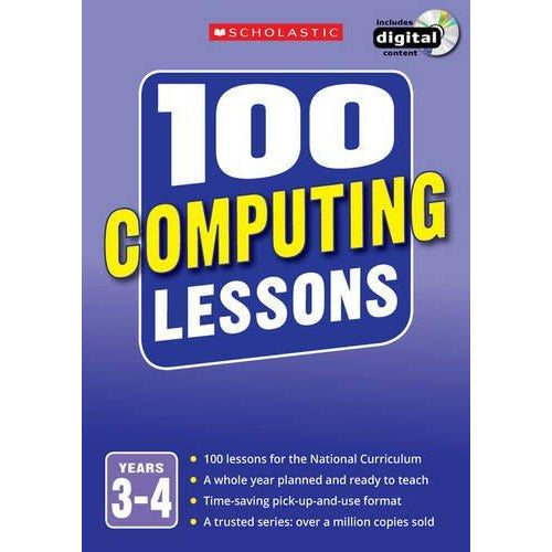 100 Computing Lessons for the National Curriculum for teaching ages 7-9 (Years 3-4). - The Book Bundle