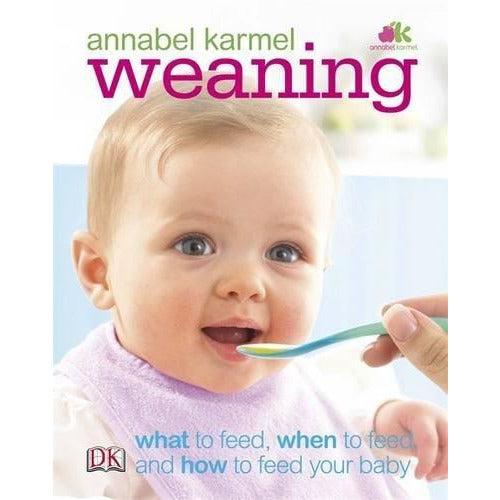 Weaning: What to Feed, When to Feed, and How to Feed Your Baby - The Book Bundle