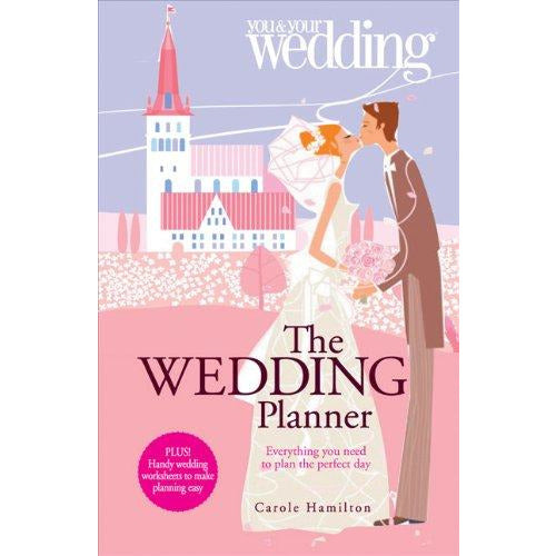 The Wedding Planner. You and Your Wedding: Everything You Need to Plan the Perfect Day - The Book Bundle