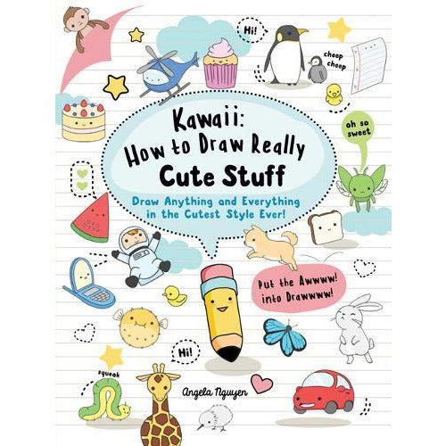 Kawaii: How to Draw Really Cute Stuff: Draw Anything and Everything in the Cutest Style Ever! - The Book Bundle