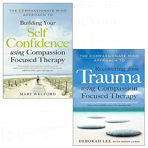 Compassionate mind approach to building self-confidence and recovering from trauma 2 books collection set - The Book Bundle