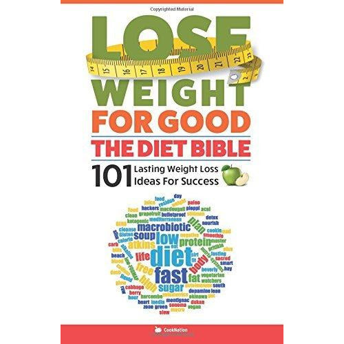 How to Lose Weight Well, The Complete Diet Plans, Lose Weight For Good Diet Bible 3 Books Collection Set - The Book Bundle