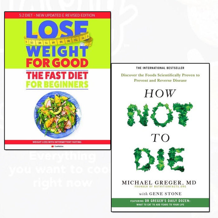 fast diet for beginners lose weight for good and how not to die 2 books collection set - The Book Bundle