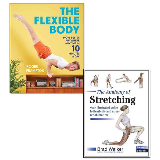 the flexible body and the anatomy of stretching 2 books collection set - move better anywhere, anytime in 10 minutes a day, your illustrated guide to flexibility and injury rehabilitation - T