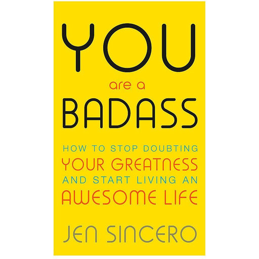 You Are a Badass: How to Stop Doubting Your Greatness and Start Living an Awesome Life - The Book Bundle