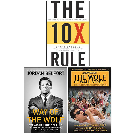 The 10X Rule [Hardcover], Way of the Wolf, The Wolf of Wall Street Collection 3 Books Set - The Book Bundle