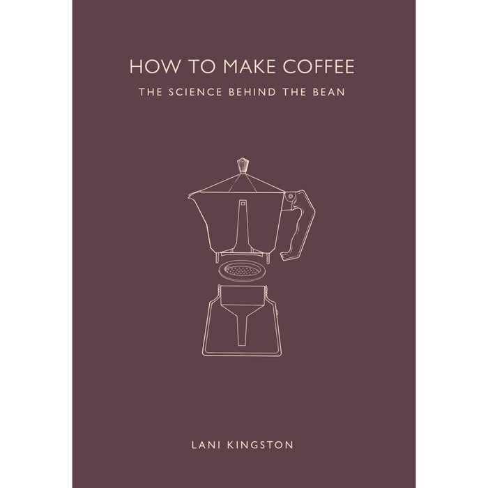 How to Make Coffee and The World Atlas of Coffee 2 Books Bundle Collection - The Book Bundle