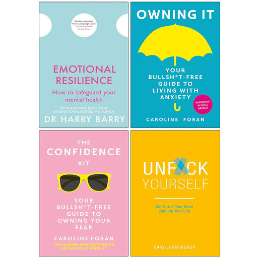Emotional Resilience, Owning it [Hardcover], The Confidence Kit, Unfck Yourself 4 Books Collection Set - The Book Bundle