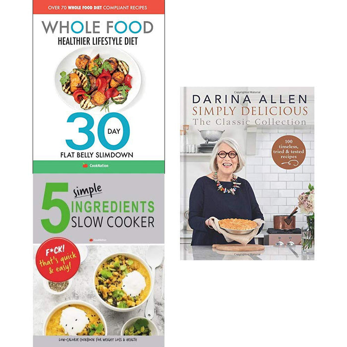 Simply delicious darina allen [hardcover], whole food diet, 5 simple ingredients slow cooker 3 books collection set - The Book Bundle