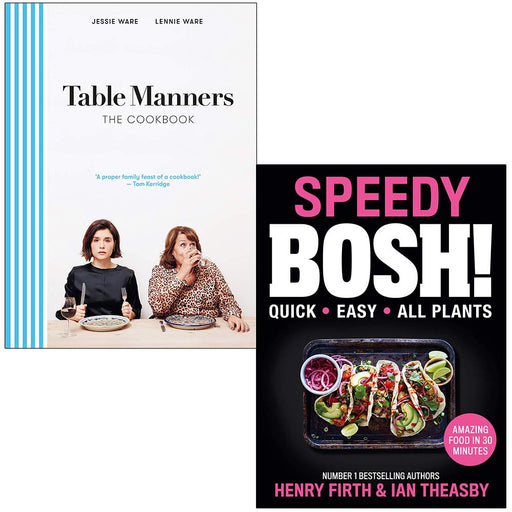 Table Manners The Cookbook By Jessie Ware, Lennie Ware & Speedy BOSH Vegan Cookbook By Henry Firth, Ian Theasby 2 Books Collection Set - The Book Bundle