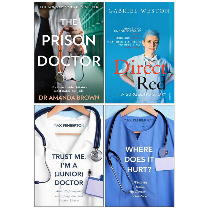 The Prison Doctor, Direct Red A Surgeon's Story, Trust Me Im A Junior Doctor, Where Does It Hurt 4 Books Collection Set - The Book Bundle