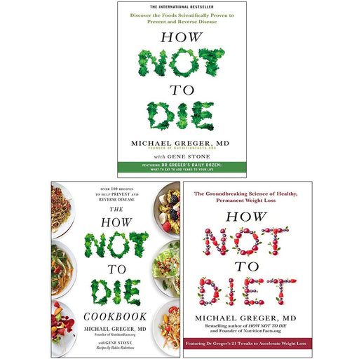 Michael Greger Collection 3 Books Set (How Not To Die, The How Not To Die Cookbook, How Not To Diet [Hardcover]) - The Book Bundle