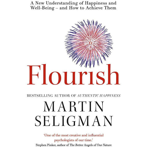 Flourish: A New Understanding of Happiness and Well-Being - and How To Achieve Them by Martin Seligman - The Book Bundle