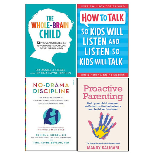 Whole-Brain Child, How To Talk So Kids Will Listen And Listen So Kids Will Talk 4 Books Collection Set - The Book Bundle