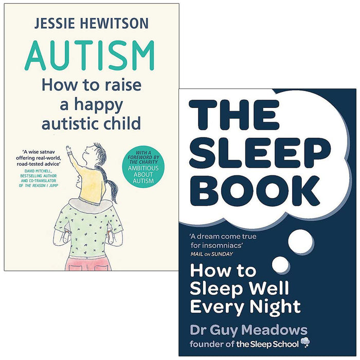 Autism: How to raise By Jessie Hewitson & The Sleep Book: How to Sleep Well By Dr Guy Meadows 2 Books Collection Set - The Book Bundle