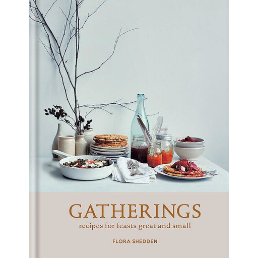 Gatherings: recipes for feasts great and small - The Book Bundle