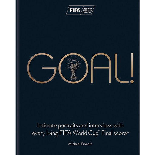 Goal!: Intimate portraits and interviews with every living FIFA World CupTM Final scorer - The Book Bundle
