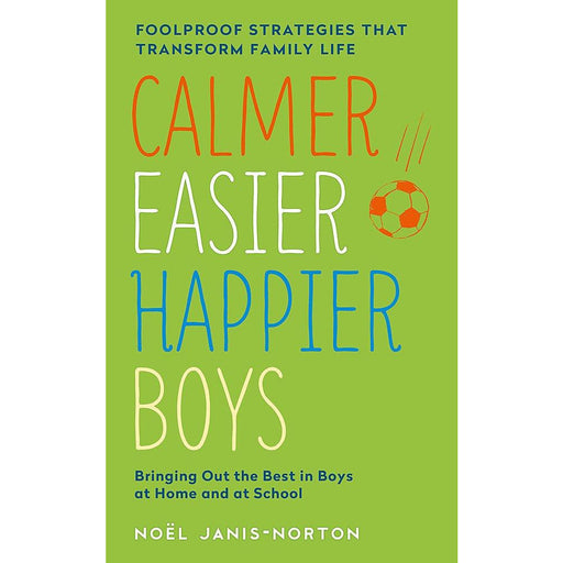 Calmer, Easier, Happier Boys: The revolutionary programme that transforms family life - The Book Bundle