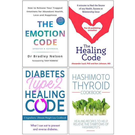 The Emotion Code, The Healing Code, Diabetes Type 2 Healing Code, Hashimoto Thyroid Cookbook 4 Books Collection Set - The Book Bundle