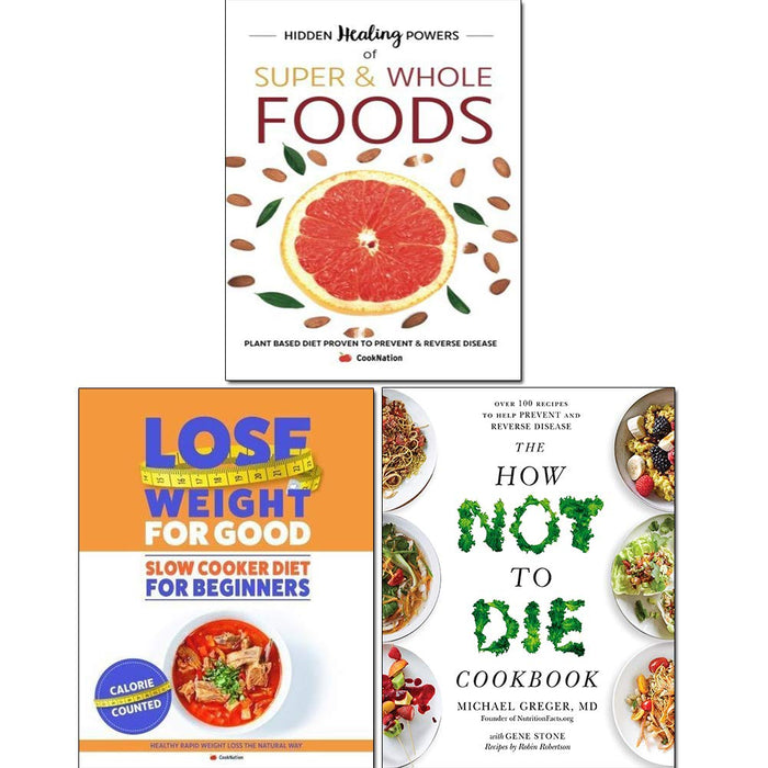 How Not To Die Cookbook, Hidden Healing Powers Of Super and Slow Cooker Diet For Beginners 3 Books Collection Set - The Book Bundle