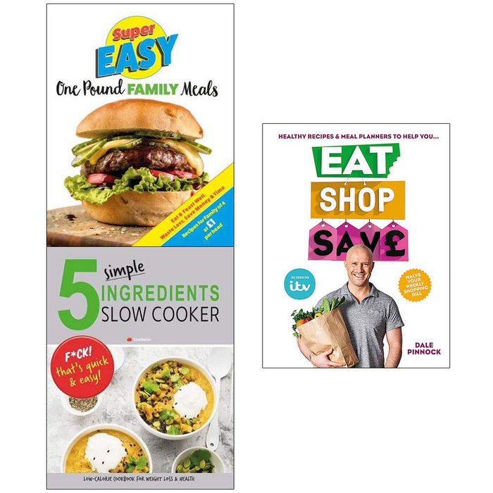 Eat shop save dale pinnock, super easy one pound family meals, 5 simple ingredients slow cooker 3 books collection set - The Book Bundle