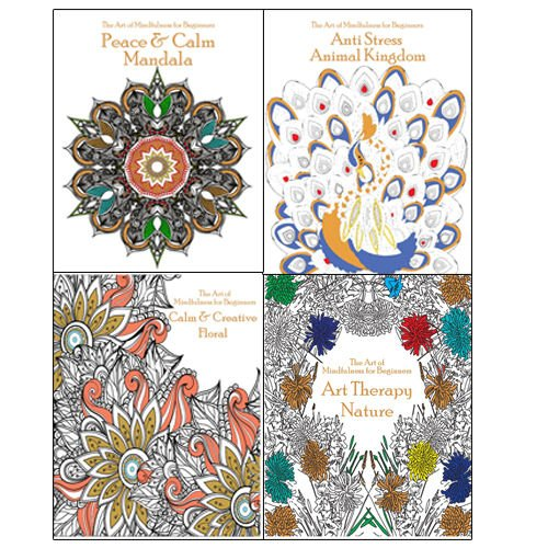 Art of Mindfulness for Beginners Collection 4 Colouring Books Bundle (Calm & Creative Floral, Nature , Peace , Anti Stress Animal Kingdom) - The Book Bundle