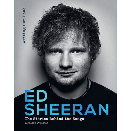 Ed Sheeran: Writing Out Loud (Stories Behind the Songs) - The Book Bundle