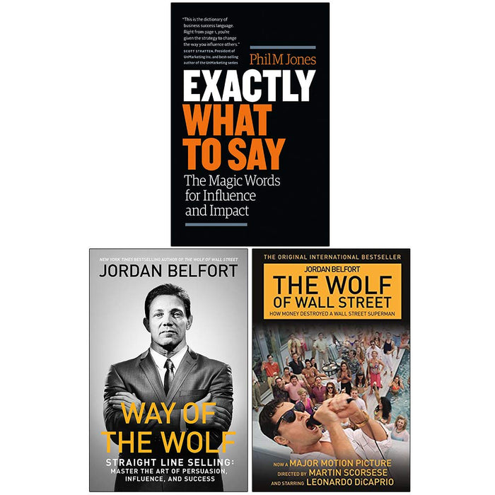 Exactly What to Say, Way of the Wolf, The Wolf of Wall Street Collection 3 Books Set - The Book Bundle
