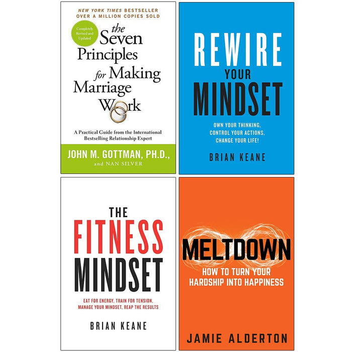 The Seven Principles For Making Marriage Work, Rewire Your Mindset, The Fitness Mindset, Meltdown 4 Books Collection Set - The Book Bundle