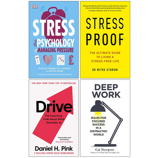 Stress The Psychology of Managing Pressure [Flexibound], Stress Proof, Drive, Deep Work 4 Books Collection Set - The Book Bundle